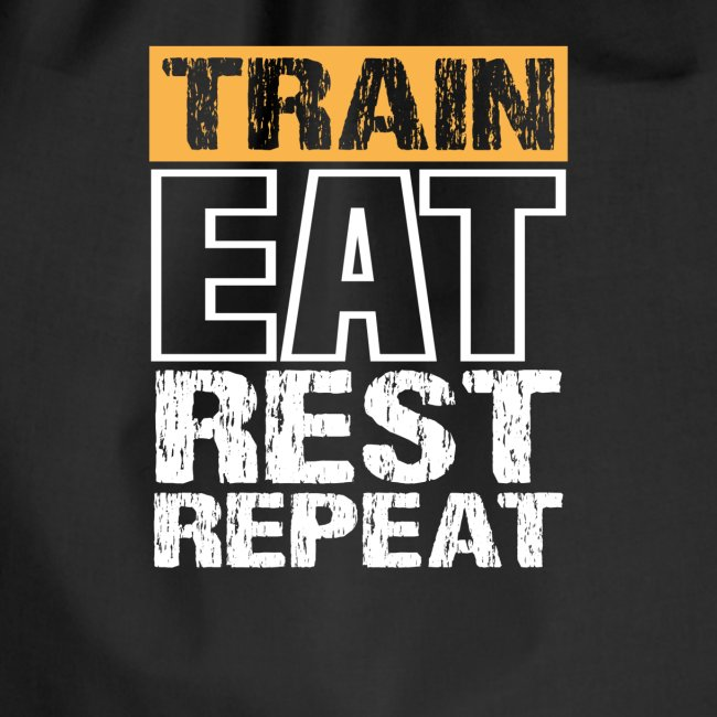 Train, Eat, Rest, Repeat - Training T-Shirt