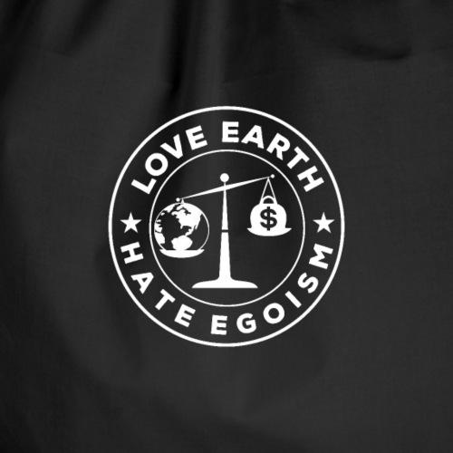 Love Earth - Hate Egoism Motiv Scale Naturschutz - Turnbeutel