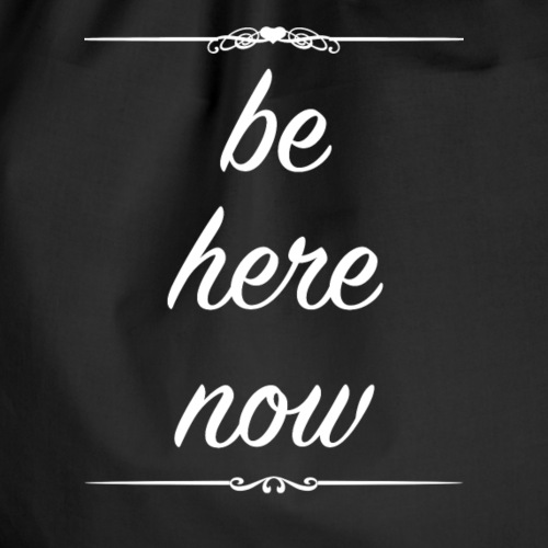 Be Here Now (white)