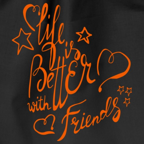 Life is better with friends - Turnbeutel
