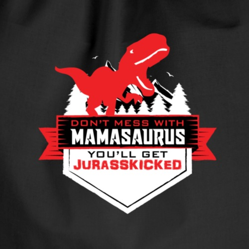 Don´t Mess With Mamasaurus you´ll get JurASSKICKED - Turnbeutel