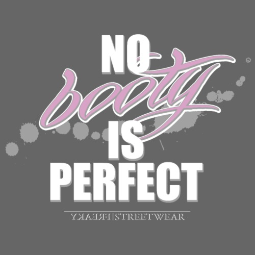 No booty is perfect - Turnbeutel
