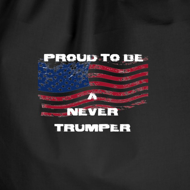 Proud To Be A Never Trumper
