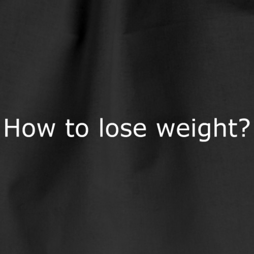 How to lose weight? - Turnbeutel