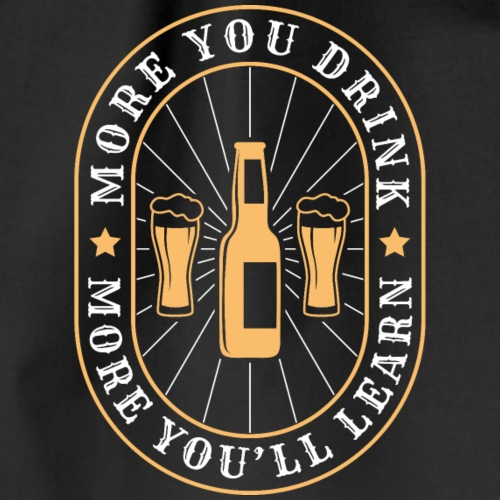 More you drink more you'll learn - Turnbeutel