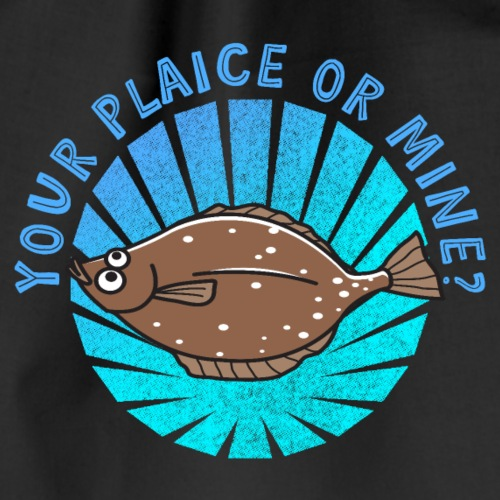 Your Plaice- funny fish pun - Drawstring Bag