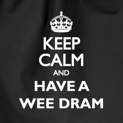 Keep calm and have a wee dram - Drawstring Bag