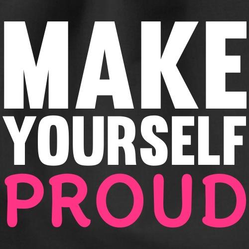 Make Yourself Proud - Drawstring Bag