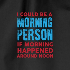 I could be a morning person 01 - Drawstring Bag