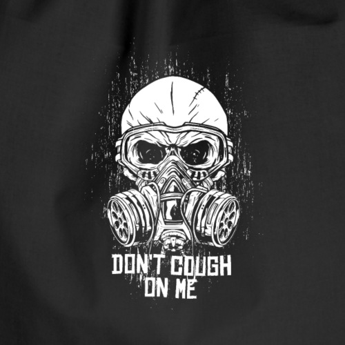 Don't COUGH on me! (Corona type) - Drawstring Bag