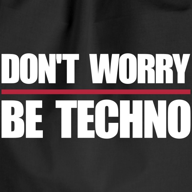 Dont Worry Be Techno Lustige Rave Festival Sprüche Mochila Saco