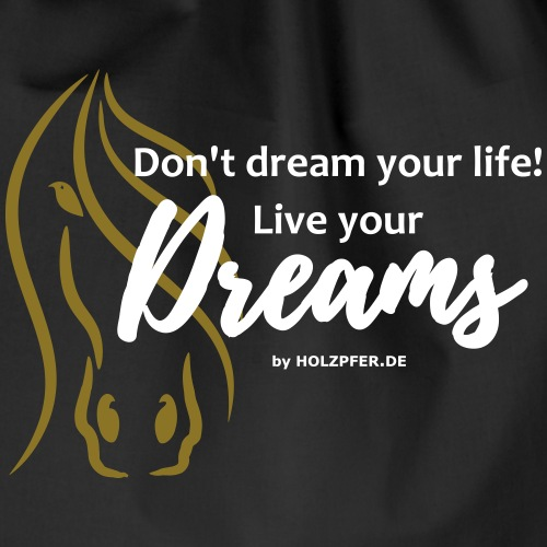 Live your Dream - Turnbeutel