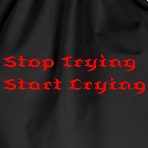 Stop Trying - Turnbeutel