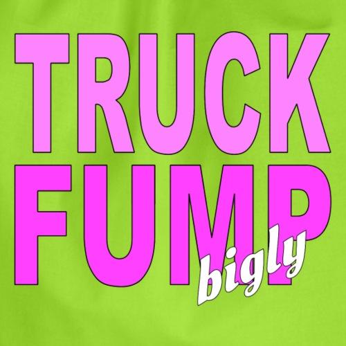 Truck Fump- bigly! - Turnbeutel