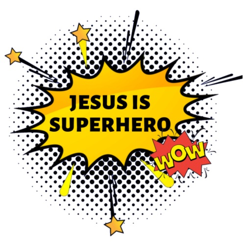 Jesus is Superhero!