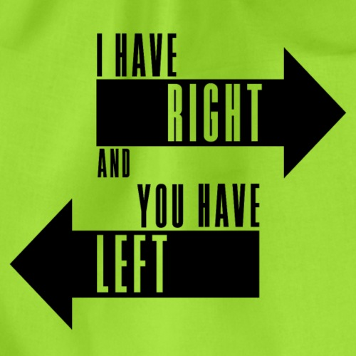 I have right and you have Left black - Turnbeutel