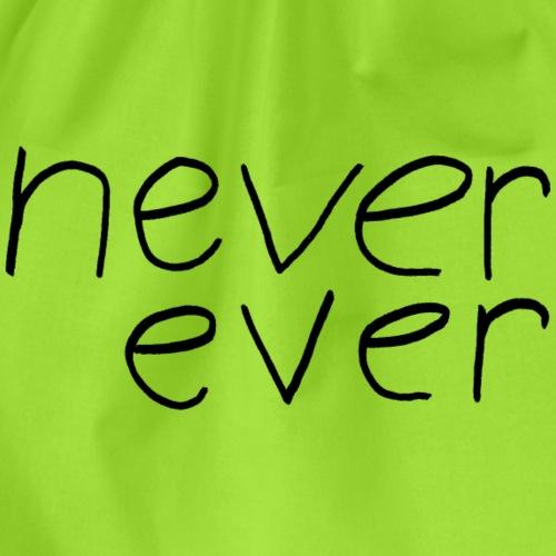 never ever - Turnbeutel