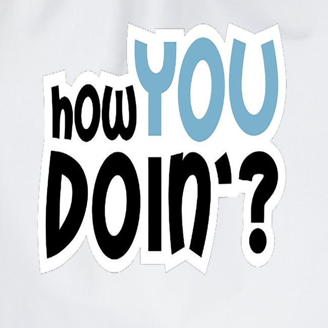 How You Doin Slim Fit T-Shirt