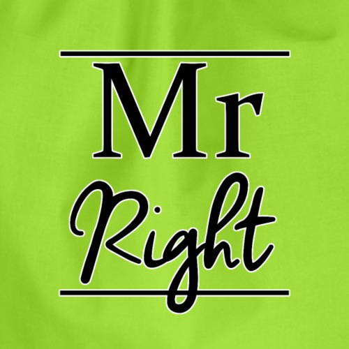 Mr Right - Drawstring Bag