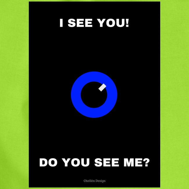 I SEE YOU! DO YOU SEE ME?