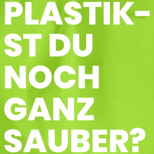 PLASTIKST DU NOCH GANZ SAUBER? - Turnbeutel