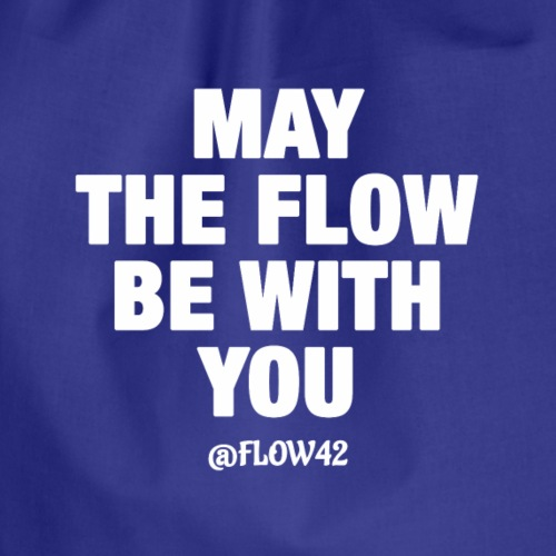MAY THE FLOW BE WITH YOU - Sacca sportiva
