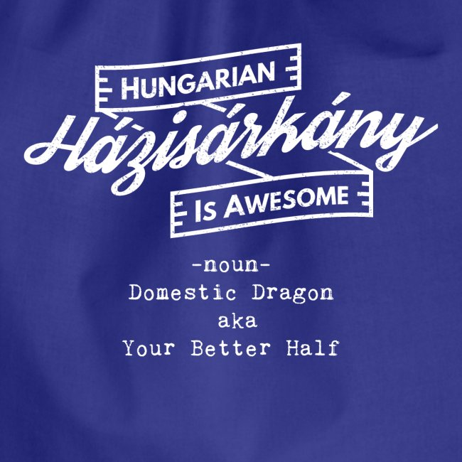 Házisárkány - Hungarian is Awesome (white fonts)
