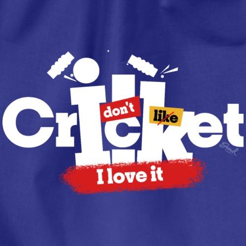 I don't like cricket, I love it - Drawstring Bag