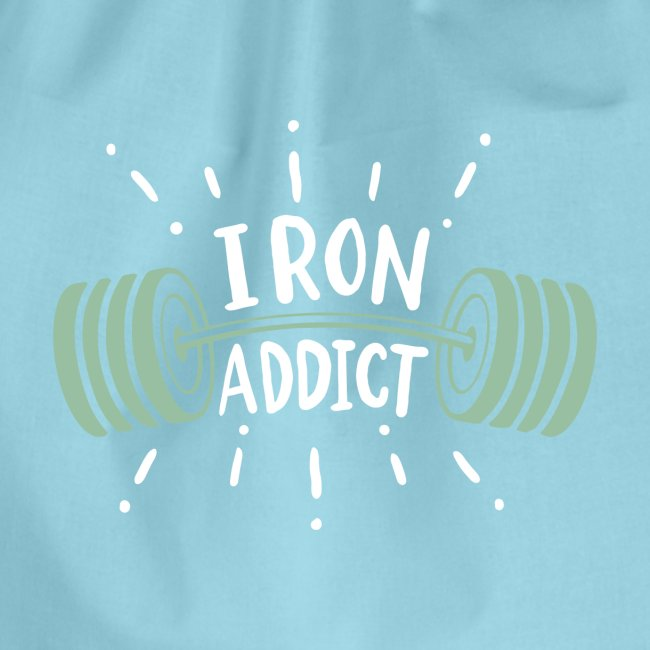 Funny Gym Shirt Iron Addict