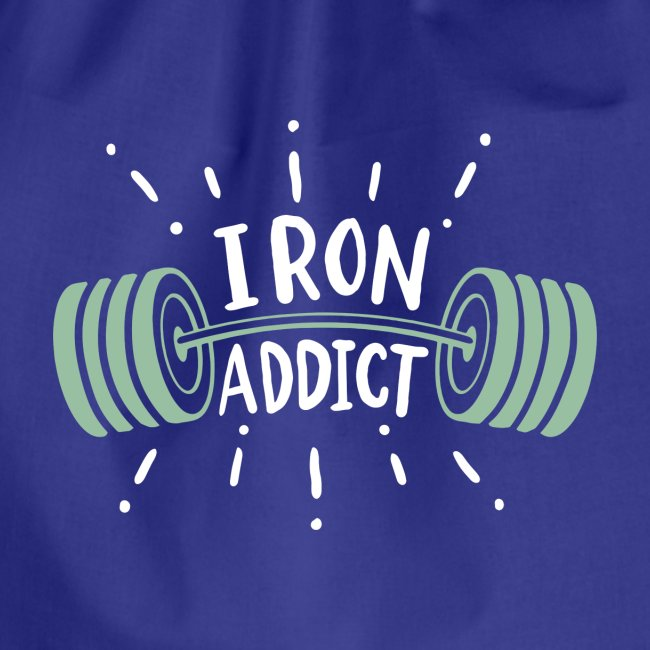 Funny Gym Shirt Iron Addict
