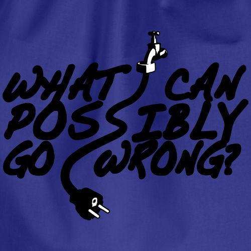 What can possibly go wrong? - Drawstring Bag