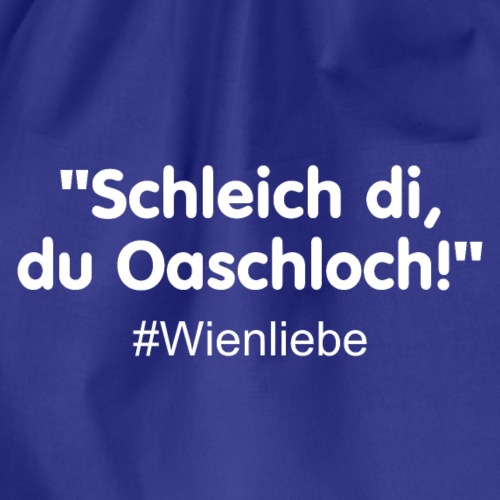 Wienliebe - Schleich di du Oaschloch - Turnbeutel