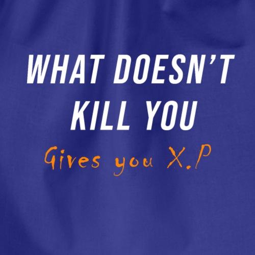 What doesn't kill you - Sportstaske