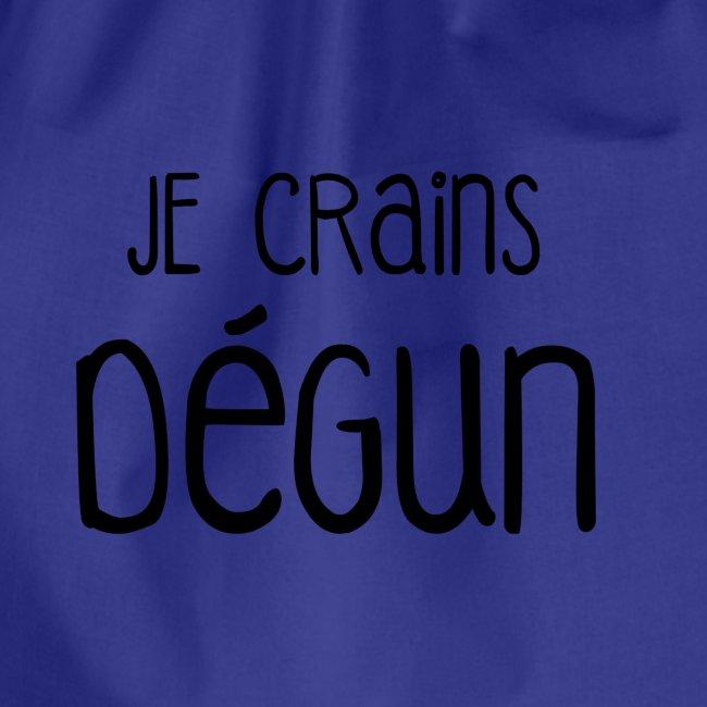 "Humour Citation Marseille ""JE CRAINS DEGUN """