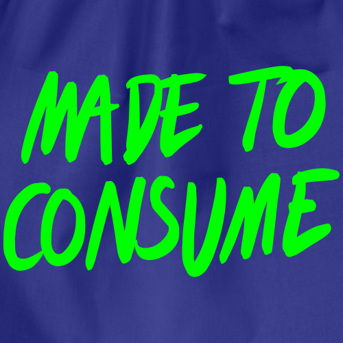 Made to consume - Gymnastikpåse