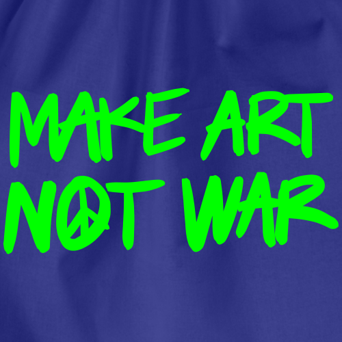 Make art, not war! - Gymnastikpåse