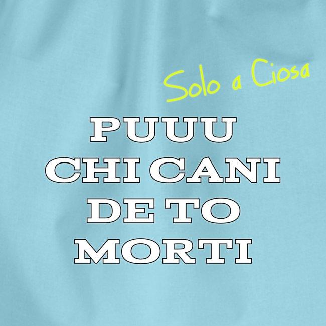 PUUU CHI CANI DE TO MORTI