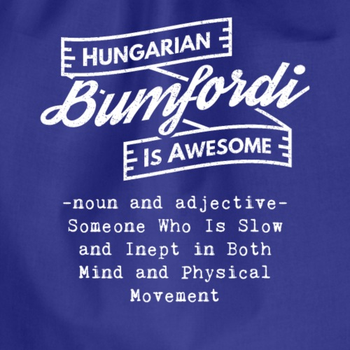 Bumfordi - Hungarian is Awesome (white fonts) - Drawstring Bag