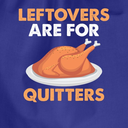 THANKSGIVING - Leftovers are for Quitters Design - Turnbeutel
