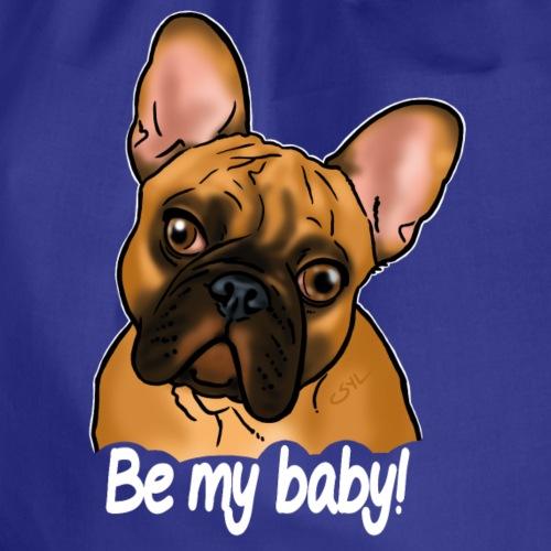 Chien bouledogue Be my baby! (texte blanc) - Sac de sport léger