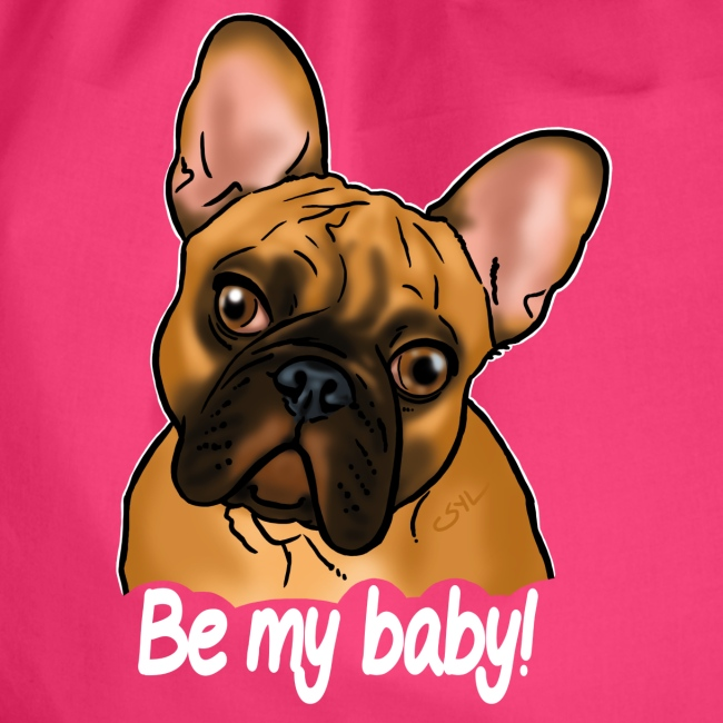 "Chien bouledogue ""Be my baby!"" (texte blanc)"