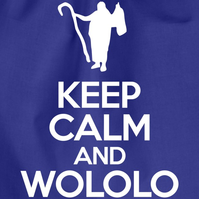 Keep calm and wololo