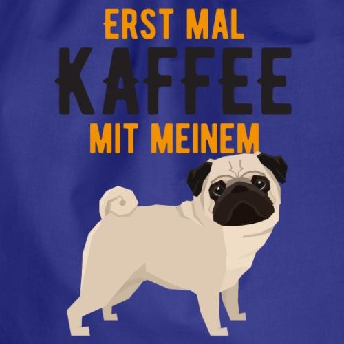 ERST MAL KAFFEE MIT MEINEM MOPS - Turnbeutel