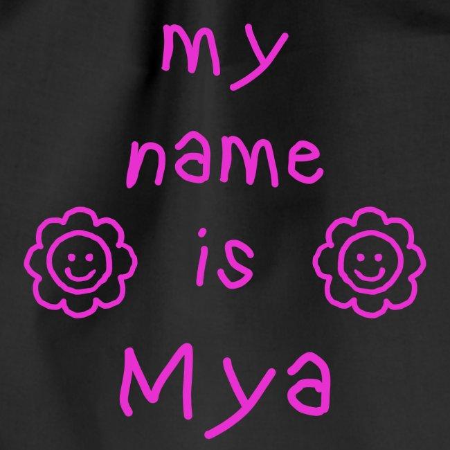 MYA MY NAME IS