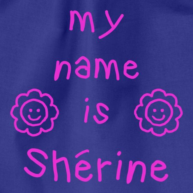 SHERINE MY NAME IS