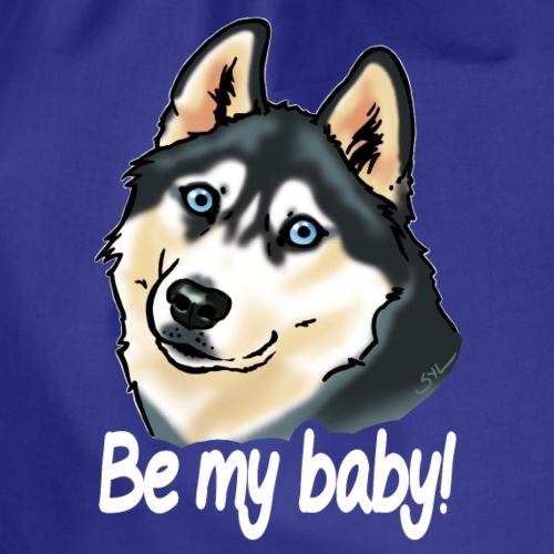 chien husky Be my baby! (texte blanc) - Sac de sport léger