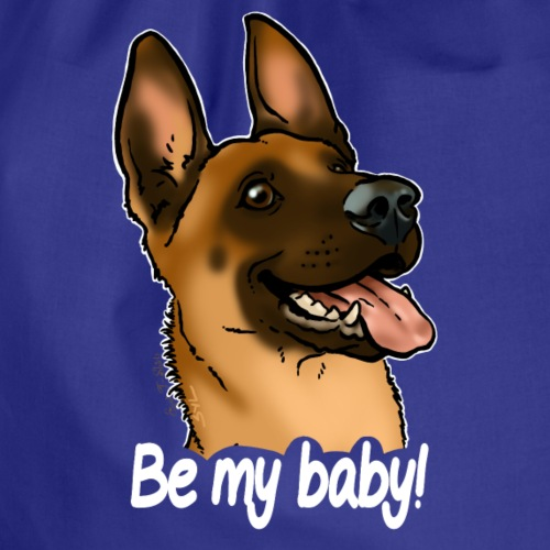 Be my baby berger malinois (texte blanc)