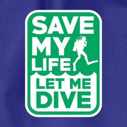 Save My Life - Let Me Dive - Turnbeutel