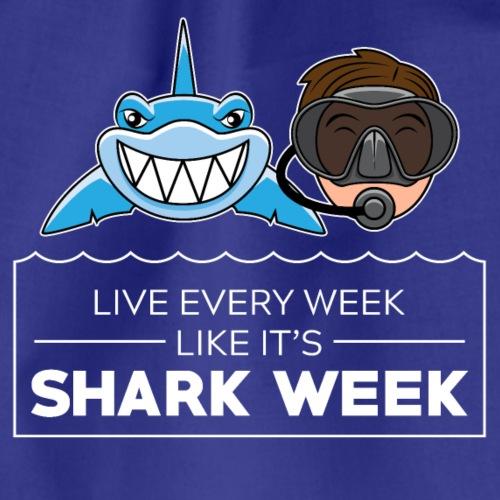 Live every week like it s shark week! - Turnbeutel