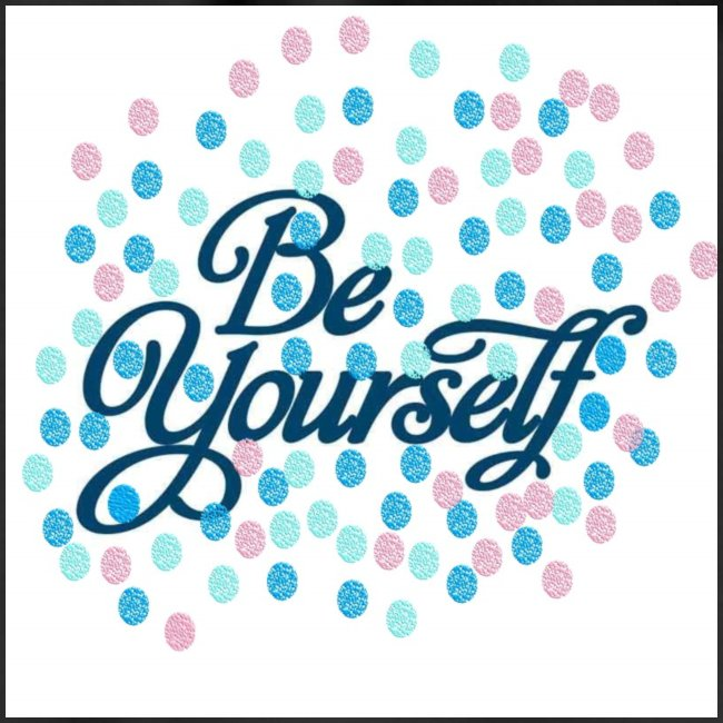 be yourself afdruk/print